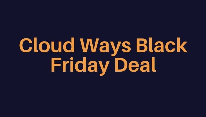Cloud Ways Black Friday Deal